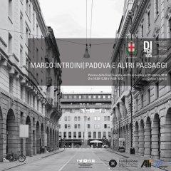 """Mostra fotografica """"Marco Introini -  Padova e altri paesaggi"""" Padova Architettura 2018 240x240"""