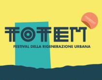 """""""Totem"""" - Festival della rigenerazione urbana"""