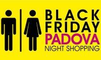 Black Friday - Padova night shopping 2019