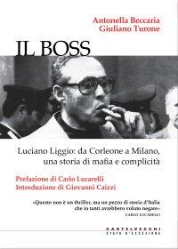 Il Boss. Luciano Liggio: da Corleone a Milano, una storia di mafia e complicità