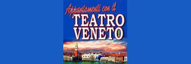 Appuntamenti con il Teatro Veneto